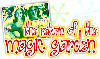 the Magic Garden!