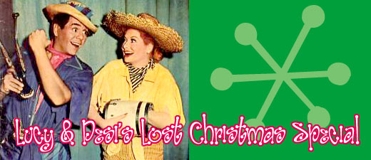 Lucy Desi Christmas Special!