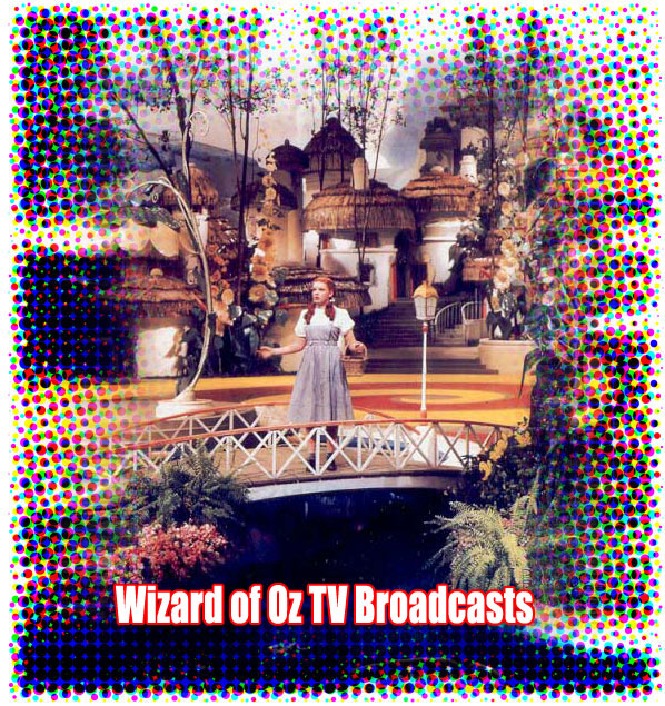 Wizard of Oz TV Broadcasts