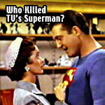Who Killed TV's Superman?