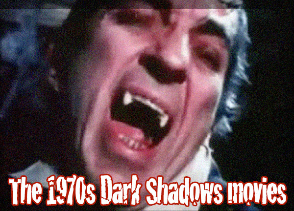 1970s Dark Shadows movies