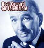 Noel Coward on television / the great wit's TV specials of the 1950s