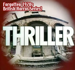 Thriller / 1970s TV Horror Series