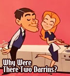 Why were there 2 Darrin's on Bewitched?