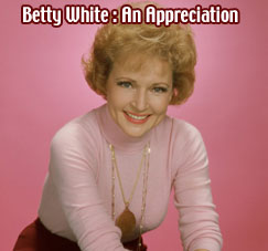 Betty White : An Appreciation