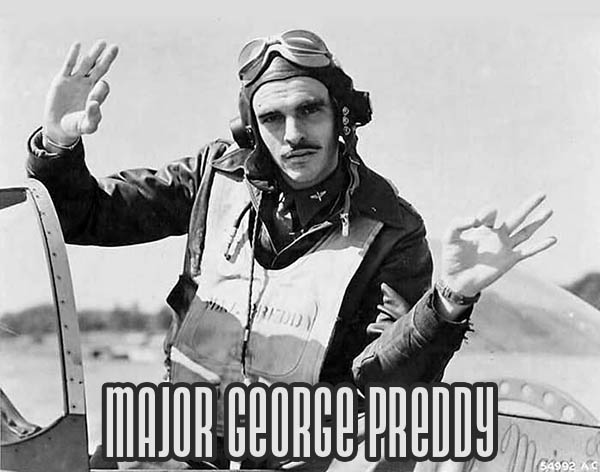 Major George Preddy : WWII Hero!