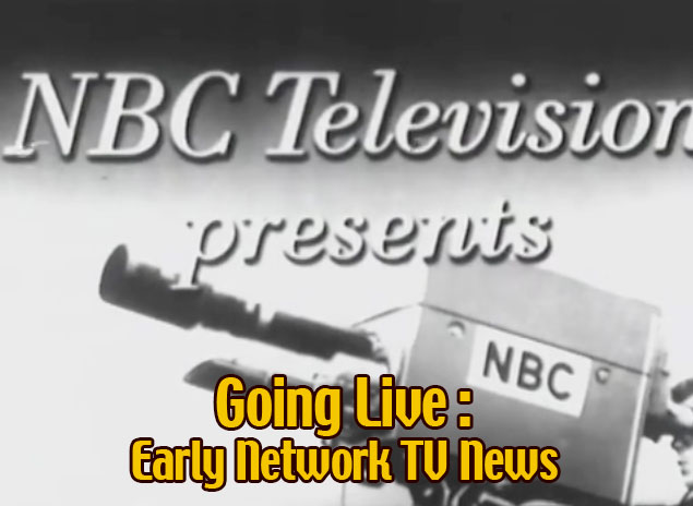 Early TV Network News Broadcasts