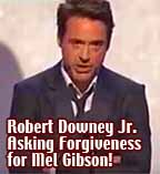 Robert Downey Jr. Asking Forgiveness for Mel Gibson
