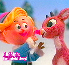 Rudolph the Red Nosed Reindeer - the Untold Story!