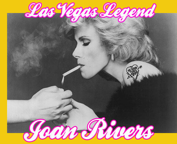Joan Rivers : Las Vegas Legend